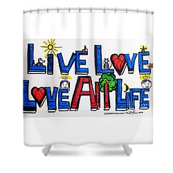 Live Love, Love All Life Shower Curtain