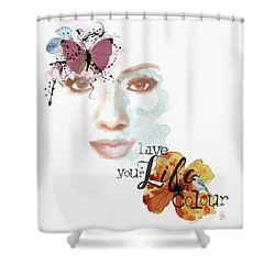 Live Your Life Shower Curtain