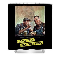 Loose Talk Can Cost Lives - Ww2 Shower Curtain by War Is Hell Store