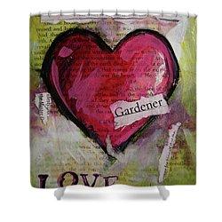Love Begins In The Garden Shower Curtain