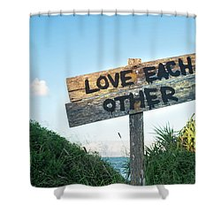 Love Each Other Shower Curtain