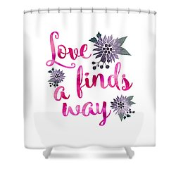 Love Finds A Way Shower Curtain by Carter Jones