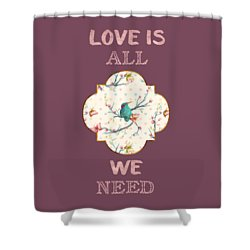 Shower Curtain featuring the digital art Love Is All We Need Typography Hummingbird And Butterflies by Georgeta Blanaru
