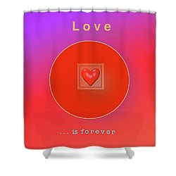 Love Is Forever Shower Curtain by Jack Eadon