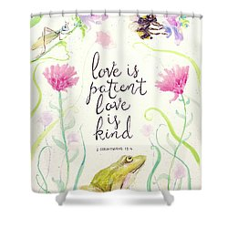 Love Is Patient Shower Curtain by Susan Jenkins