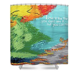 Love Like The Wind Shower Curtain by Cyrionna The Cyerial Artist