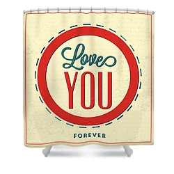 Love You Forever Shower Curtain by Naxart Studio
