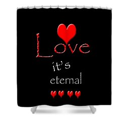 Love....its Eternal Shower Curtain by Cherie Duran