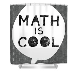 Math Is Cool- Art By Linda Woods Shower Curtain