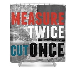Measure Twice- Art By Linda Woods Shower Curtain by Linda Woods