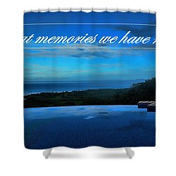 Memories We Have Made Shower Curtain by Pamela Blizzard
