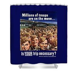 Millions Of Troops Are On The Move Shower Curtain