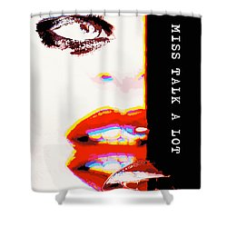 Miss Talk A Lot Shower Curtain by ISAW Gallery