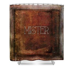 Shower Curtain featuring the digital art Mister by Bonnie Bruno
