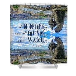 Monsters Were His Friends Notre-dame Paris Gargoyle Shower Curtain