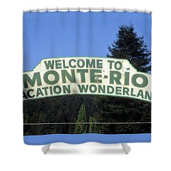 Monte Rio Sign Shower Curtain