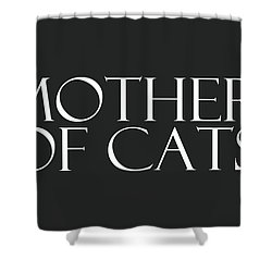 Mother Of Cats- By Linda Woods Shower Curtain