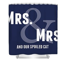 Mrs And Mrs And Cat- Blue Shower Curtain by Linda Woods