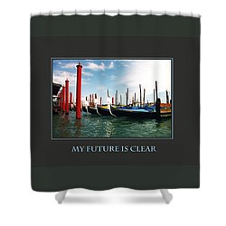 My Future Is Clear Shower Curtain by Donna Corless