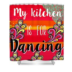 Shower Curtain featuring the painting My Kitchen Is For Dancing by Carla Bank