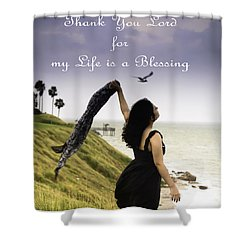 My Life A Blessing Shower Curtain