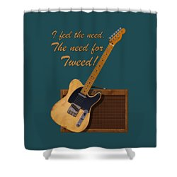 Need For Tweed Tele T Shirt Shower Curtain