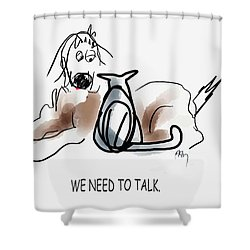 Need To Talk Shower Curtain