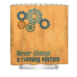 Never Change A Running System Shower Curtain by Jutta Maria Pusl