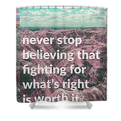 Never Give Up, Never Give In Shower Curtain by Kathryn Cloniger-Kirk