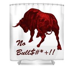 No Bullshit Shower Curtain