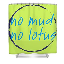 Shower Curtain featuring the digital art No Mud No Lotus Green by Julie Niemela