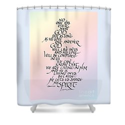 No One Has Seen God Shower Curtain