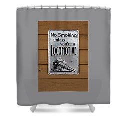 No Smoking Unless Youre A Locomotive Shower Curtain by Suzanne Gaff
