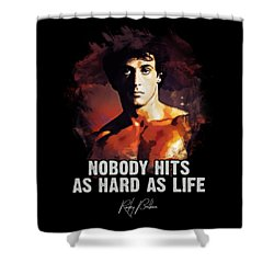 Nobody Hits As Hard As Life Shower Curtain