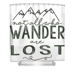 Shower Curtain featuring the digital art Not All Who Wander Green by Heather Applegate