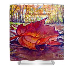 Shower Curtain featuring the painting Ode To A Fallen Leaf Painting With Quote by Kimberlee Baxter