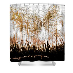On A Wing And A Prayer Shower Curtain by Holly Kempe