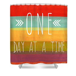 One Day At A Time Shower Curtain by Linda Woods