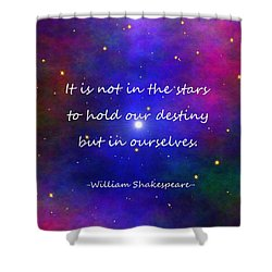 Our Destiny - Shakespeare Shower Curtain