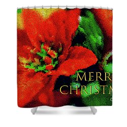 Shower Curtain featuring the photograph Painted Poinsettia Merry Christmas by Sandy Moulder