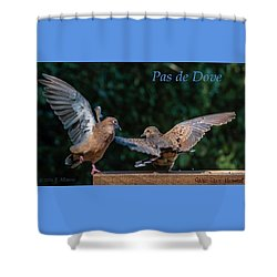 Pas De Dove Shower Curtain