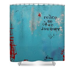 Peace Be The Journey Shower Curtain