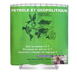 Petrole Et Geopolitique Shower Curtain by Emmanuel Baliyanga