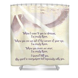 Pets - My Spirit Is Everywhere But Especially With You Shower Curtain