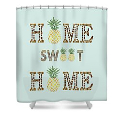 Shower Curtain featuring the digital art Pineapple Home Sweet Home Typography by Georgeta Blanaru
