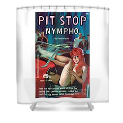 Pit Stop Nympho Shower Curtain