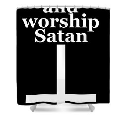 Play Dungeons And Dragons And Worship Satan Shower Curtain