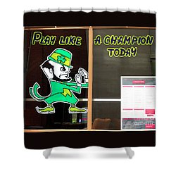 Play Like A Champion Today Shower Curtain