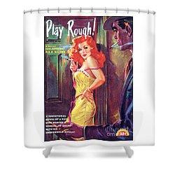 Play Rough Shower Curtain