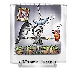 Poeformance Artist Shower Curtain